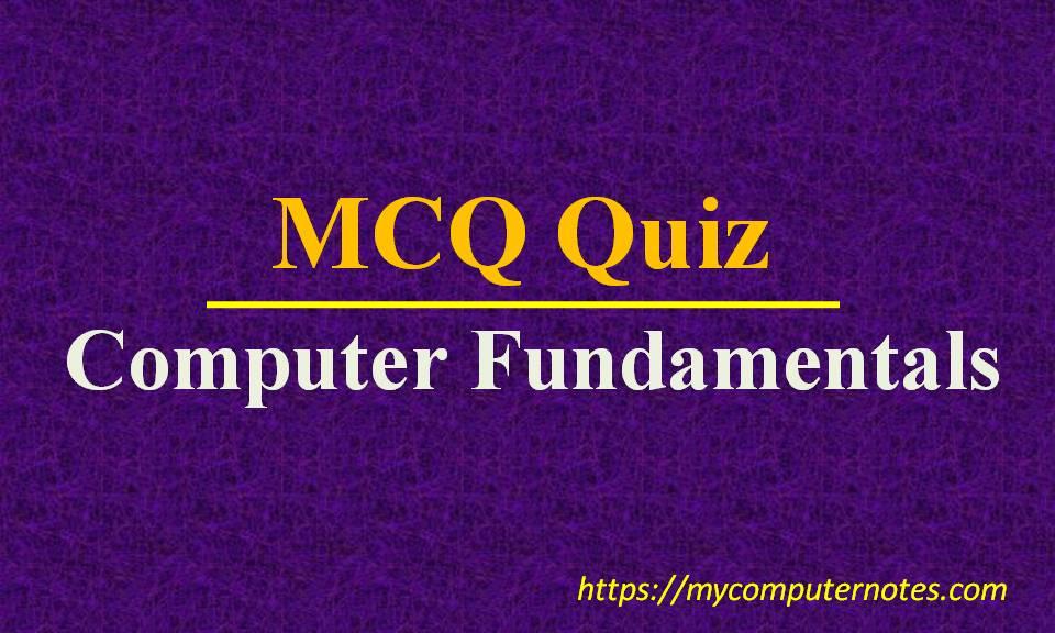 mcq quiz computer fundamantals