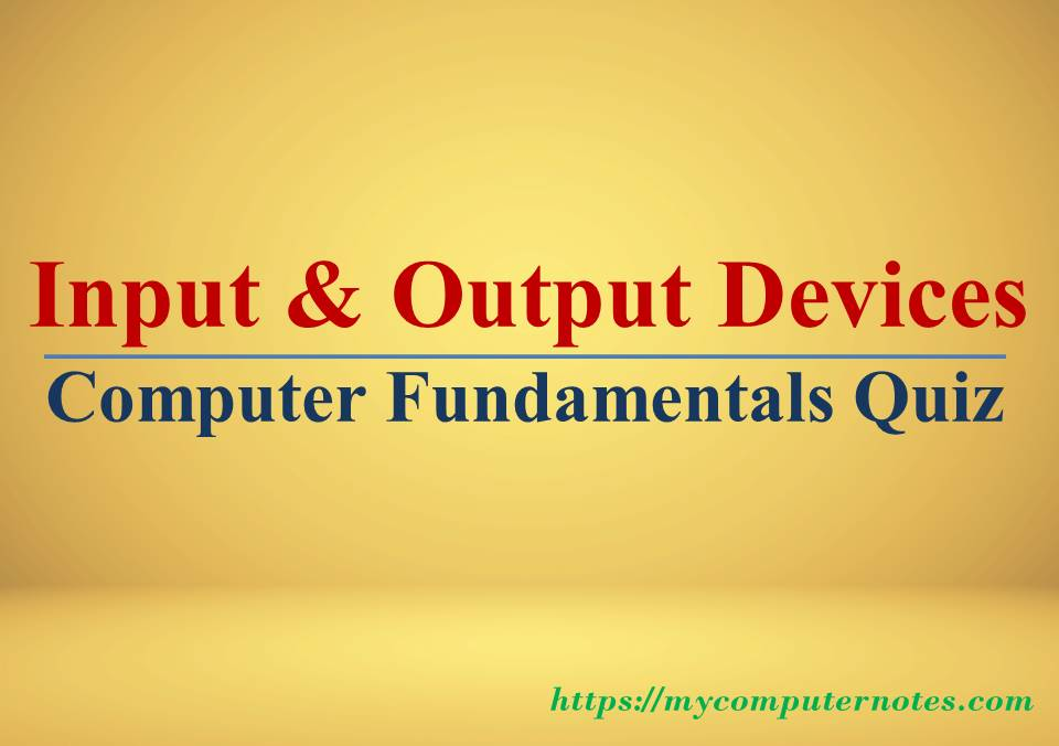 mcq quiz output and input devices