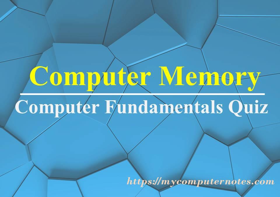 computer fundamentals quiz computer memory