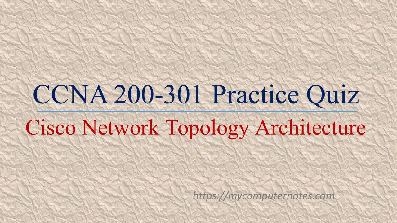 ccna practice quiz cisco network topology archtecuture